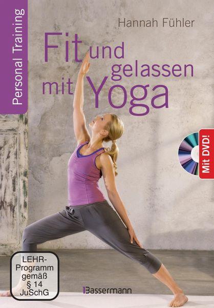 Fit und gelassen mit Yoga + DVD - Fühler, Hannah