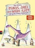 Der große Vulkan-Wettkampf / Minus Drei & die wilde Lucy Bd.1