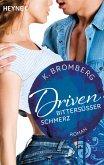 Bittersüßer Schmerz / Driven Bd.6