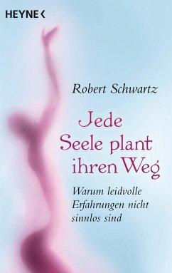 Jede Seele plant ihren Weg - Schwartz, Robert