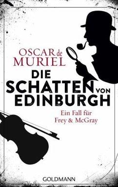 Die Schatten von Edinburgh / Frey & McGray Bd.1 - Muriel, Oscar de