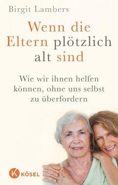 Wenn die Eltern plötzlich alt sind - Lambers, Birgit