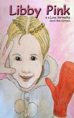 Libby Pink e a Luva Vermelha - Cartaxo, Carol Ann