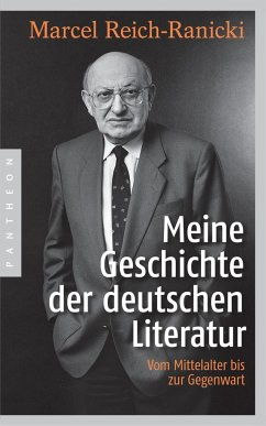 Meine Geschichte der deutschen Literatur - Reich-Ranicki, Marcel