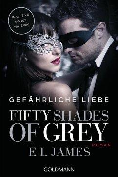 Fifty Shades of Grey - Gefährliche Liebe / Shades of Grey Trilogie Bd.2 (Filmausgabe) - James, E L