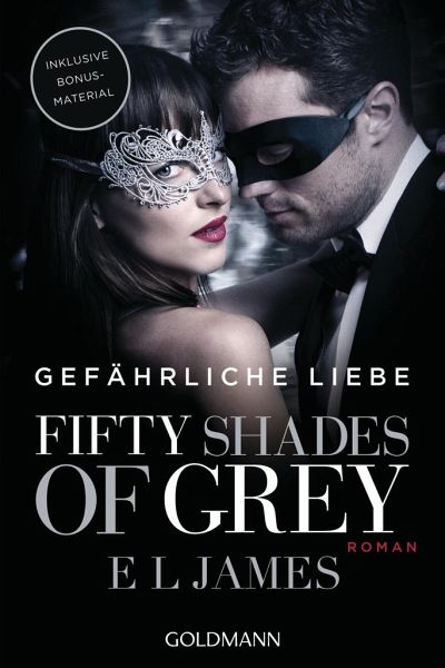 Fifty Shades of Grey - Gefährliche Liebe / Shades of Grey Trilogie Bd.2 (Filmausgabe) - James, E. L.