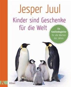 Kinder sind Geschenke für die Welt - Juul, Jesper