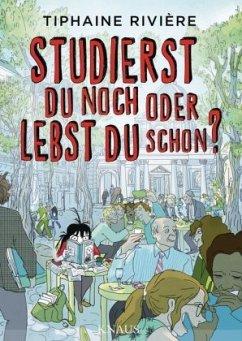 Studierst du noch oder lebst du schon? - Rivière, Tiphaine