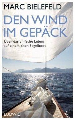 Den Wind im Gepäck - Bielefeld, Marc