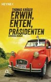 Erwin, Enten, Präsidenten / Erwin, Lothar & Lisbeth Bd.4