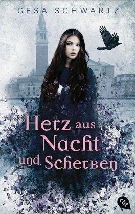 Herz aus Nacht und Scherben - Schwartz, Gesa