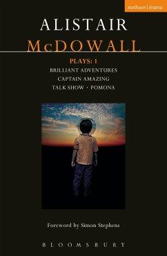 McDowall Plays: 1: Brilliant Adventures; Captain Amazing; Talk Show; Pomona - Mcdowall, Alistair