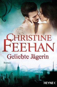 Geliebte Jägerin / Leopardenmenschen Bd.6 - Feehan, Christine