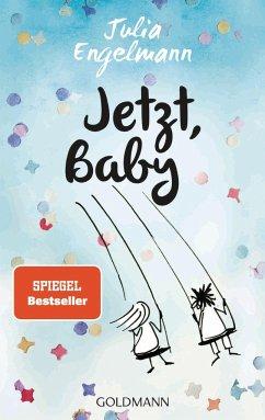 Jetzt, Baby - Engelmann, Julia