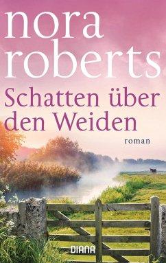 Schatten über den Weiden - Roberts, Nora