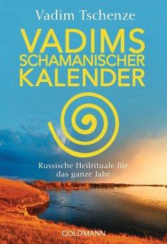 Vadims schamanischer Kalender - Tschenze, Vadim