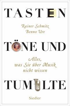 Tasten, Töne und Tumulte - Schmitz, Rainer; Ure, Benno