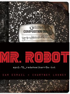 Mr. Robot: Red Wheelbarrow - Esmail, Sam; Looney, Courtney
