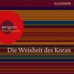 Die Weisheit des Koran (Szenische Lesung) (MP3-Download)