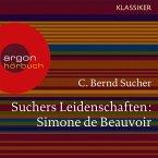 Suchers Leidenschaften: Simone de Beauvoir - Eine Einführung in Leben und Werk (Szenische Lesung) (MP3-Download)
