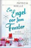 Ein Engel vor dem Fenster (eBook, ePUB)