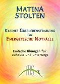 Kleines Überlebenstraining für energetische Notfälle (eBook, ePUB)
