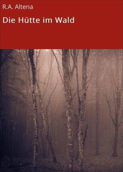 Die Hütte im Wald (eBook, ePUB) - Altena, R. A.