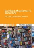 Qualifizierte Migrantinnen in Deutschland