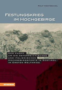 Festungskrieg im Hochgebirge - Hentzschel, Rolf