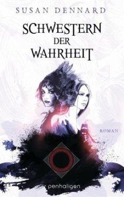 Schwestern der Wahrheit / Witchland Bd.1 - Dennard, Susan