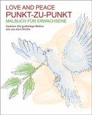 Malbuch für Erwachsene: Punkt zu Punkt - Love and Peace