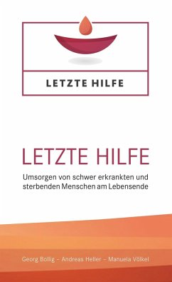 Letzte Hilfe - Bollig, Georg; Heller, Andreas; Völkel, Manuela