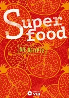 Superfood - Die Rezepte