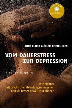 Vom Dauerstress zur Depression - Möller-Leimkühler, Anne M.