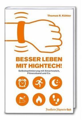 Besser Leben mit Hightech! - Köhler, Thomas R.