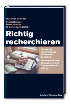 Richtig recherchieren - Brendel, Matthias
