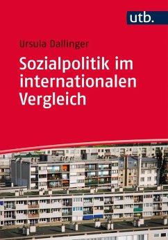 Sozialpolitik im internationalen Vergleich (eBook, ePUB) - Dallinger, Ursula