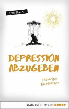 Depression abzugeben (eBook, ePUB) - Hauck, Uwe