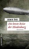Die letzte Reise der Hindenburg (eBook, ePUB)