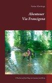 Abenteuer Via Francigena (eBook, ePUB)