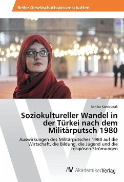 Soziokultureller Wandel in der Türkei nach dem Militärputsch 1980 - Karabudak, Sahika