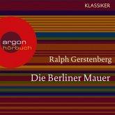 Die Berliner Mauer - Dichtgemacht und aufgesprengt (Feature) (MP3-Download)