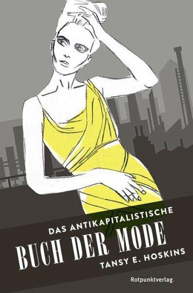 Das antikapitalistische Buch der Mode - Hoskins, Tansy E.