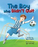 The Boy Who Didn't Quit