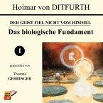 Das biologische Fundament (Der Geist fiel nicht vom Himmel 1) (MP3-Download)