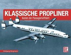 Klassische Propliner - Borgmann, Wolfgang