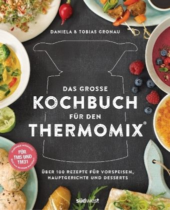 das gro e kochbuch f r den thermomix portofrei bei b. Black Bedroom Furniture Sets. Home Design Ideas