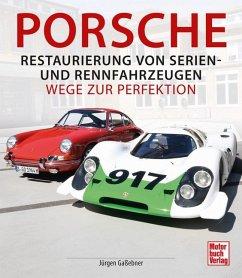 Porsche - Restaurierung von Serien-und Rennfahrzeugen - Gaßebner, Jürgen
