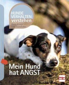 Mein Hund hat Angst - Krivy, Petra; Gansloßer, Udo