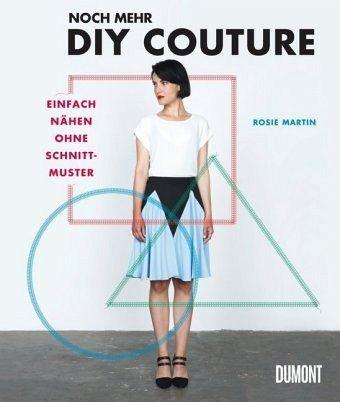 Noch mehr DIY Couture von Rosie Martin - Buch - bücher.de